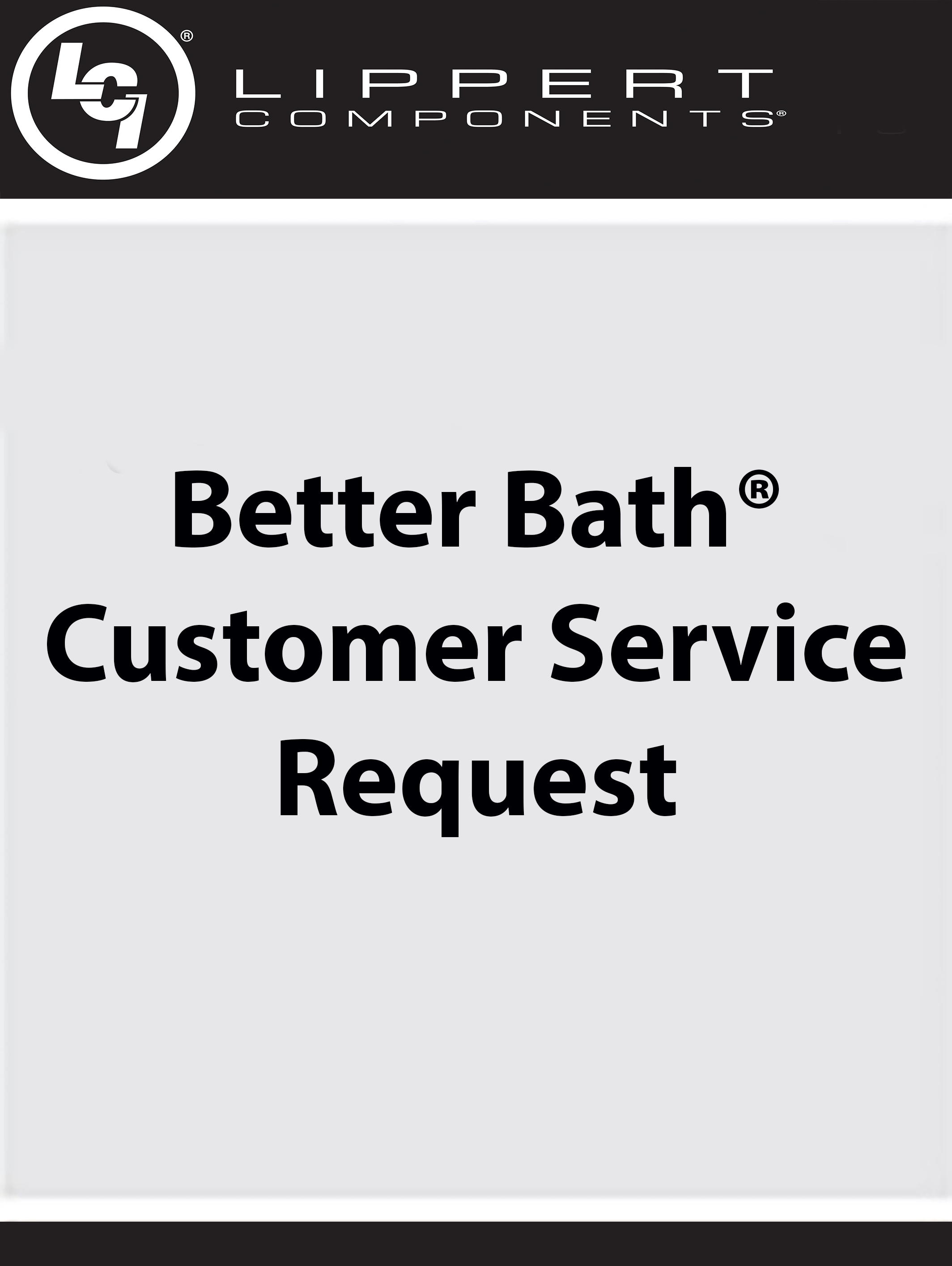 Better Bath® Customer Service Request